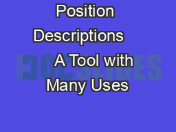 Position Descriptions        A Tool with Many Uses