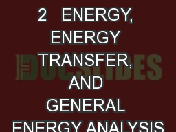 C HAPTER   2   ENERGY, ENERGY TRANSFER, AND GENERAL ENERGY ANALYSIS
