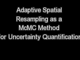 Adaptive Spatial Resampling as a McMC Method for Uncertainty Quantification