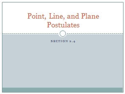 Section 2.4 Point, Line, and Plane Postulates