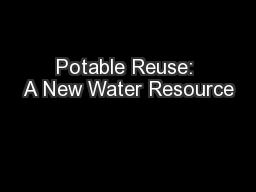 Potable Reuse: A New Water Resource