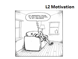 L2 Motivation Motivation and vision in the language classroom: Helping students to 'taste' thei