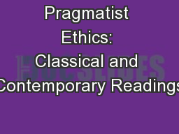 Pragmatist Ethics: Classical and Contemporary Readings
