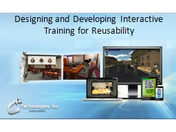 Designing and Developing Interactive Training for Reusability