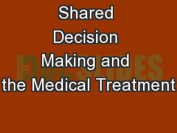 Shared Decision Making and the Medical Treatment