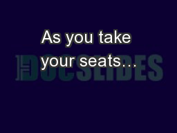 As you take your seats…