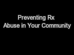 Preventing Rx Abuse in Your Community PowerPoint PPT Presentation