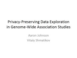 Privacy-Preserving Data Exploration in Genome-Wide Association Studies