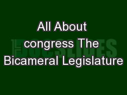 All About congress The Bicameral Legislature