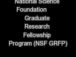 National Science Foundation       Graduate Research Fellowship Program (NSF GRFP)