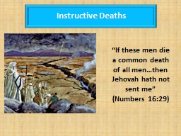 """""""If these men die a common death of all men…then Jehovah hath not sent me"""" (Numbers 16:29) PowerPoint PPT Presentation"""