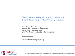 The Price  Ain't  Right? Hospital Prices and Health Spending on the Privately Insured