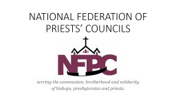 NATIONAL FEDERATION OF PRIESTS' COUNCILS PowerPoint PPT Presentation