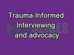 Trauma-Informed Interviewing and advocacy
