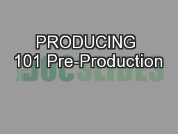 PRODUCING 101 Pre-Production PowerPoint PPT Presentation