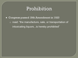 Prohibition Congress passed 18th Amendment in 1920