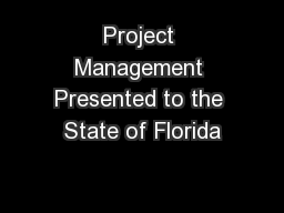 Project Management Presented to the State of Florida