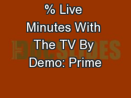 % Live Minutes With The TV By Demo: Prime