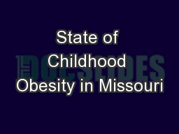 State of Childhood Obesity in Missouri PowerPoint PPT Presentation
