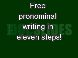 Free pronominal writing in eleven steps!