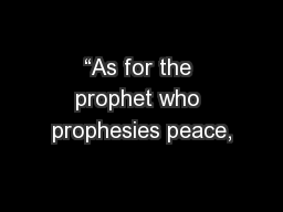 """""""As for the prophet who prophesies peace, PowerPoint PPT Presentation"""