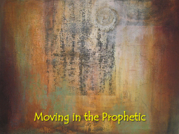 Moving in the Prophetic Prophecy in the Bible