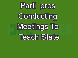 Parli  pros Conducting Meetings To Teach State