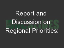 Report and Discussion on Regional Priorities: