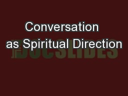 Conversation as Spiritual Direction PowerPoint PPT Presentation