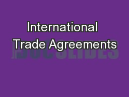International Trade Agreements PowerPoint PPT Presentation