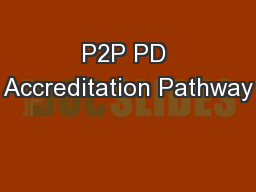 P2P PD Accreditation Pathway