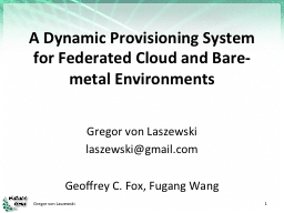 A  Dynamic Provisioning System for Federated Cloud and Bare-metal Environments
