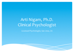 Arti Nigam, Ph.D. Clinical Psychologist PowerPoint PPT Presentation