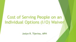 Cost of Serving People on an Individual Options (I/O) Waiver PowerPoint PPT Presentation