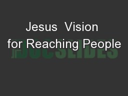 Jesus  Vision for Reaching People