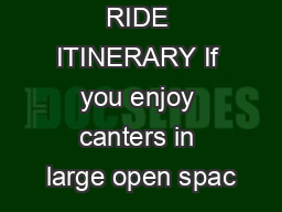 RIDE ITINERARY If you enjoy canters in large open spac