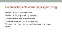 Potential benefits of mand programming