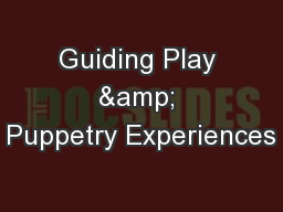 Guiding Play & Puppetry Experiences