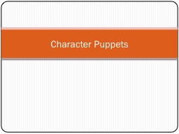 Character Puppets What Are They?
