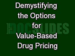 Demystifying the Options for Value-Based Drug Pricing