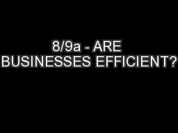 8/9a - ARE BUSINESSES EFFICIENT? PowerPoint PPT Presentation