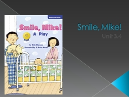 Smile, Mike! Unit 3.4 play