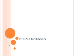 Sound Intensity Sound Intensity