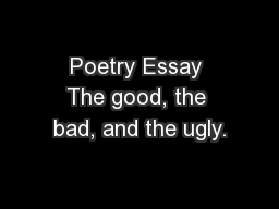 Poetry Essay The good, the bad, and the ugly.