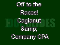 Off to the Races! Cagianut & Company CPA