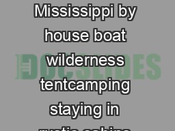 Whether driving the Great River Road rousting a wild turkey navigating the Mississippi by house boat wilderness tentcamping staying in rustic cabins biking crosscountry charting the Black hawk Trail h