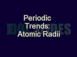 Periodic Trends: Atomic Radii PowerPoint PPT Presentation