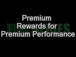 Premium Rewards for Premium Performance