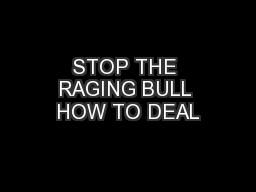 STOP THE RAGING BULL HOW TO DEAL