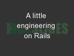 A little engineering on Rails